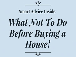 What Not to Do Before Buying a Home